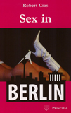 Cias, Robert: Sex in Berlin